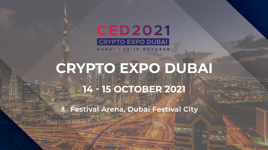 BE A PART OF THE LARGEST CRYPTO EVENT CED 2021 AT FESTIVAL ARENA, DUBAI FESTIVAL CITY